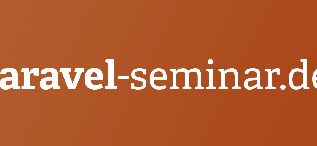 Laravel Schulung Nürnberg (22.09. – 23.09.) – Einsteiger